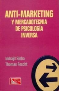 Libro Anti - Marketing Y Mercadotecnia De Psicologia Inversa