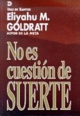 Libro No Es Cuestion De Suerte De Eliyahu M. Goldratt