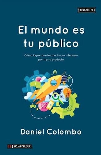 Libro El Mundo Es Tu Publico De Daniel Colombo