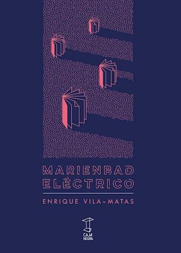 Libro Mariembad Electrico De Enrique Vila-matas