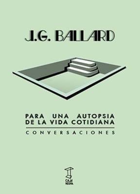 Libro Para Una Autopsia De La Vida Cotidiana De J. G. Ballar